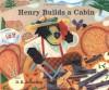 Henry Builds a Cabin - D.B. Johnson