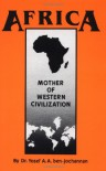 Africa: Mother of Western Civilization (African-American Heritage Series) - Yosef ben-Jochannan