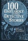 100 Dastardly Little Detective Stories - Robert H. Weinberg;Stefan R. Dziemianowicz