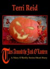 Tales Around the Jack O'Lantern - A Mary O'Reilly Series Short Story (Mary O'Reilly Series Short Stories) - Terri Reid