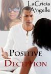 Positive Deception - LaCricia A`ngelle