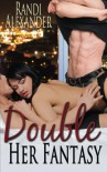 Double Her Fantasy (Double Seduction #1) - Randi Alexander