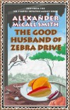 The Good Husband of Zebra Drive (No. 1 Ladies' Detective Agency, #8) - Alexander McCall Smith