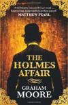 Holmes Affair - Graham Moore