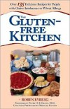 The Gluten-Free Kitchen: Over 135 Delicious Recipes for People with Gluten Intolerance or Wheat Allergy - Roben Ryberg