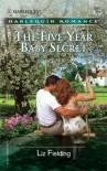 The Five Year Baby Secret - Liz Fielding