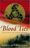 Blood Ties: The Castings trilogy: Book One - Pamela Freeman