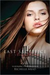 Last Sacrifice (Vampire Academy, #6) - Richelle Mead