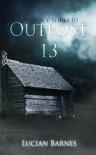 Outpost 13 (Desolace, #3) - Lucian Barnes