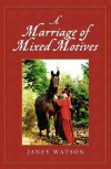 A Marriage of Mixed Motives - Janey Watson
