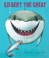 Gilbert the Great - Jane Clarke, Charles Fuge