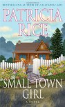 Small Town Girl: A Novel - Patricia Rice