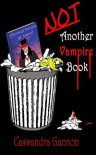 Not Another Vampire Book - Cassandra Gannon