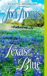 Texas Blue - Jodi Thomas