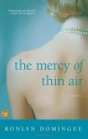 The Mercy of Thin Air: A Novel - Ronlyn Domingue