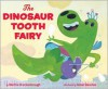 The Dinosaur Tooth Fairy - Martha Brockenbrough