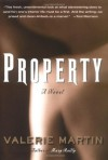 Property: A Novel - Valerie Martin