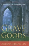 Grave Goods - Ariana Franklin
