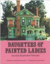Daughters of Painted Ladies - Elizabeth Pomada, Photographs by Douglas Keister
