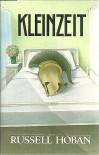 Kleinzeit, a Novel - Russell Hoban