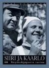 Siiri ja Kaarlo: Näyttelijäparin tarina - Kari Uusitalo