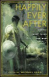 Happily Ever After: Erotic Fairy Tales for Men - Michael Thomas Ford