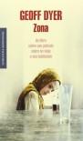 Zona: Un libro sobre una película sobre un viaje a una habitación - Geoff Dyer