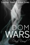 Dom Wars: The Final Round - Lucian Bane, Aden Lowe