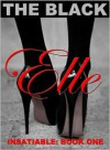 Elle (Insatiable: Book One) - The Black