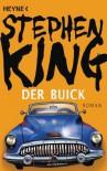 Der Buick: Roman - Stephen King, Jochen Schwarzer