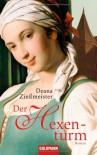 Der Hexenturm Roman - Deana Zinssmeister