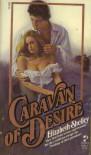 Caravan of Desire - Elizabeth Shelley