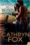 Good at Being Bad - Cathryn Fox