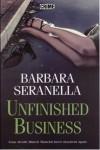 Unfinished Business - Barbara Seranella