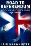 Road to Referendum - The Official Companion to the Major New Television Series - Ian MacWhirter