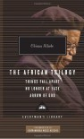 The African Trilogy: Things Fall Apart, No Longer at Ease, and Arrow of God - Chinua Achebe, Chimamanda Ngozi Adichie