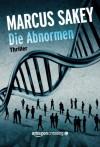 Die Abnormen (German Edition) - Marcus Sakey