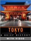 Tokyo: A Brief History (Enhanced Version) - Vook