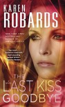 The Last Kiss Goodbye (Mass Market) - Karen Robards