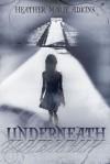 Underneath - Heather Marie Adkins