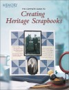 The Complete Guide to Creating Heritage Scrapbooks - Maureen Taylor
