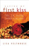 Saving My First Kiss: Why I'm Keeping Confetti in My Closet - Lisa Velthouse B.A.