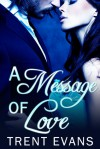 A Message of Love - Trent Evans