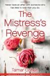 The Mistress's Revenge: A Novel - Tamar Cohen