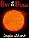 DAY OF THE DOGS (The Solar Flare Series) - Doug  McIntosh