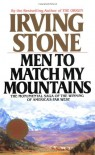 Men to Match My Mountains - Irving Stone