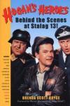 Hogan's Heroes : Behind the Scenes at Stalag 13! - Brenda Scott Royce