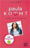 Paula kommt: Das ehrlichste Sexbuch der Welt! (Gräfe und Unzer Einzeltitel) - Paula Lambert