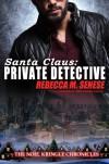 Santa Claus: Private Detective - Rebecca M. Senese