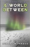 A World Between - Robert M. Herzog